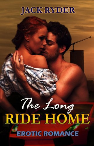 The Long Ride Home Erotic Romance Kindle Edition By Jack Ryder