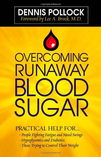 Overcoming Runaway Blood Sugar: Practical Help for...  *People Fighting Fatigue and Mood Swings * Hypoglycemics and Diabetics *Those Trying to Control Their Weight (Best Way To Lower A1c)
