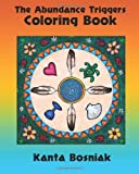 The Abundance Triggers Coloring Book, Kanta Bosniak, 1484868641