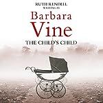 The Child's Child | Barbara Vine