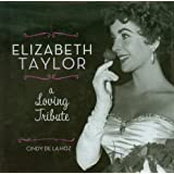 Elizabeth Taylor: A Loving Tribute