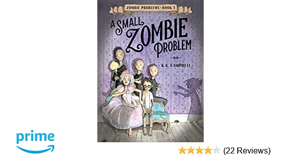 A Small Zombie Problem (Zombie Problems): K G  Campbell
