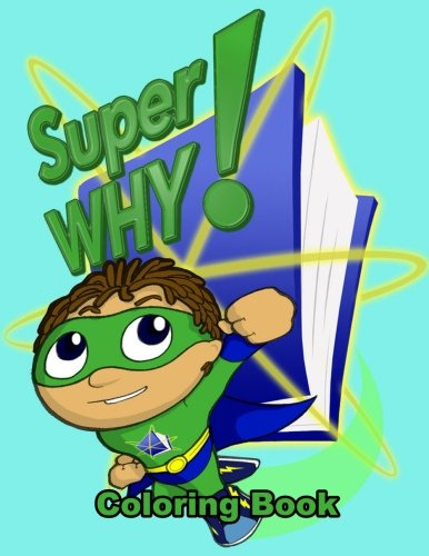 Super Why! Coloring Book: One of the Best Coloring Book for Kids and Adults, Mini Coloring Book for Little Kids, Activity Book for All Family Members ... Books for Girls, Coloring Books for Boys