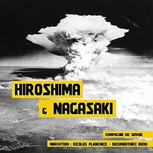 Hiroshima et Nagasaki   Livre audio