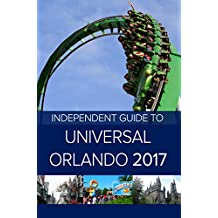 The Independent Guide to Universal Orlando 2017