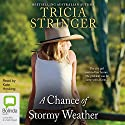 A Chance of Stormy Weather Audiobook by Tricia Stringer Narrated by Kate Hosking
