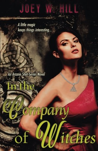 In the Company of Witches: An Arcane Shot Series Novel (Volume 2) PDF