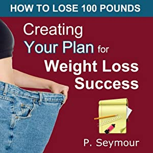Creating YOUR Plan for Weight Loss Success Audiobook