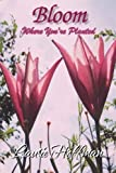 img - for Bloom Where You're Planted book / textbook / text book