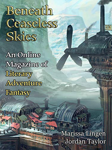 Beneath Ceaseless Skies Issue #269 by [Lingen, Marissa, Taylor, Jordan]