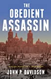 The Obedient Assassin, John Porterfield Davidson, 1883285585