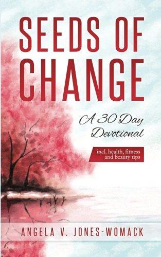 Seeds Of Change: A 30 Day Devotional pdf epub