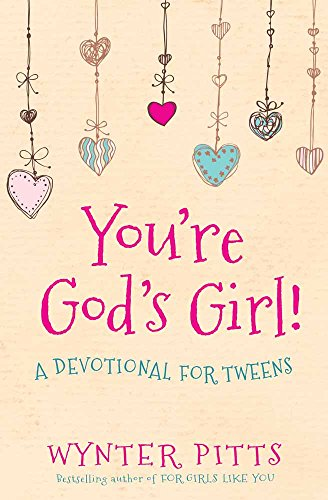 You're God's Girl!: A Devotional for Tweens