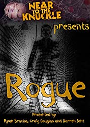 Near To The Knuckle presents Rogue: The second anthology