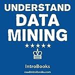 Understand Data Mining |  IntroBooks