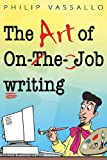 The Art of on-the-Job Writing, Philip Vassallo, 0912301627