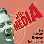 Mr. Media: The Kevin Brown Interview | Kevin Brown