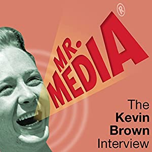 Mr. Media: The Kevin Brown Interview Radio/TV Program