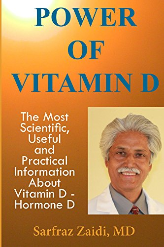Power of Vitamin D: A Vitamin D Book That Contains The Most Scientific, Useful And Practical Information About Vitamin D - Hormone D by [Zaidi MD, Sarfraz]