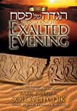 img - for The Seder Night: An Exalted Evening: The Passover Haggadah: With a Commentary Based on the Teachings of Rabbi Joseph B. Soloveitchik book / textbook / text book