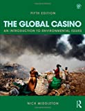 The Global Casino : An Introduction to Environmental Issues, Middleton, Nick, 1444146629
