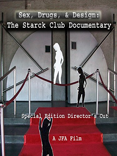 sex-drugs-design-the-starck-club-documentary-special-edition-directors-cut