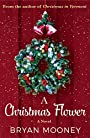 A Christmas Flower: A Novel