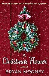 A Christmas Flower: A Novel