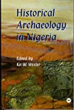 Historical Archaeology in Nigeria, Kit W. Wesler, 086543610X