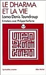 Le dharma et la vie par Lama Denys