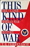 This Kind of War, T. R. Fehrenbach, 1574881515
