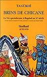 Brins de chicane. La vie quotidienne à Bagdad au Xe siècle par Tanûkhî