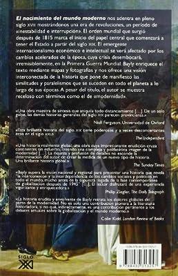 El nacimiento del mundo moderno. 1780-1914: Conexiones y comparaciones globales: 954 Siglo XXI de España General: Amazon.es: Bayly, Christopher A., García Nye, Richard: Libros