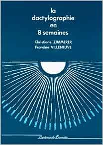 La dactylographie en 8 semaines - Francine Villeneuve,Christiane Zimmerer