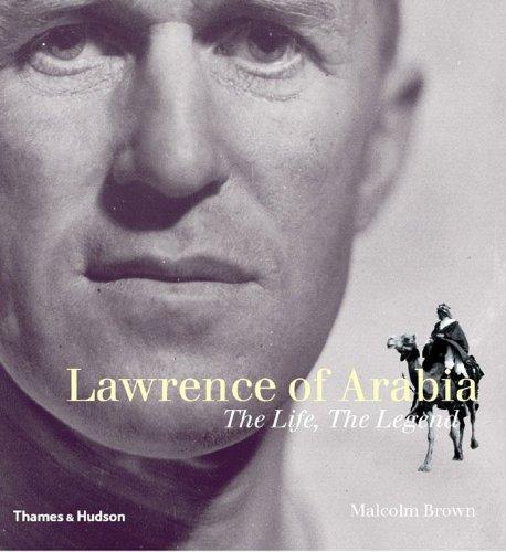 Lawrence of Arabia: The Life, the Legend pdf epub