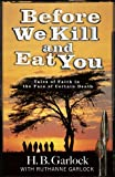 img - for Before We Kill And Eat You: Tales of Faith in the Face of Certain Death book / textbook / text book