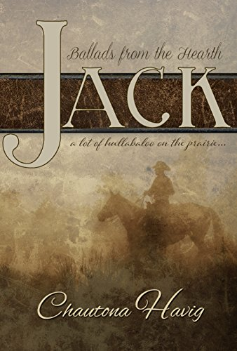 Jack (Ballads from the Hearth Book 1) by [Havig, Chautona]
