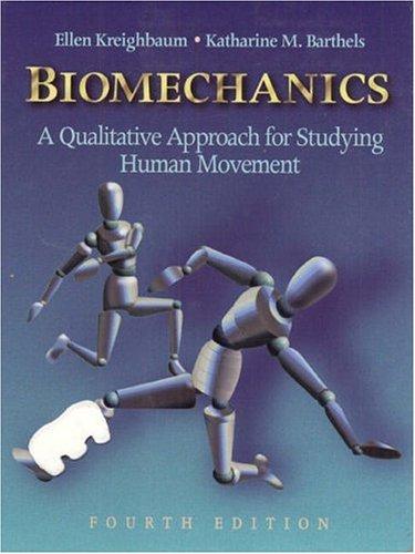 Biomechanics: A Qualitative Approach for Studying Human Movement (4th Edition)