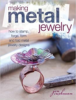 ;;TOP;; Making Metal Jewelry: How To Stamp, Forge, Form And Fold Metal Jewelry Designs. bigger sobre tutora antiguo solution Congreso Modulos Santo