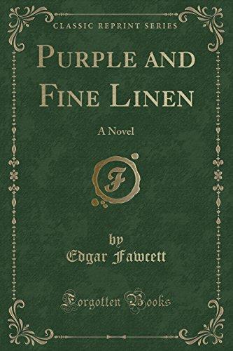 (Purple and Fine Linen: A Novel (Classic Reprint))