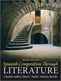 Spanish Composition Through Literature (6th Edition) by C??ndido Ayll?3n (2010-09-11)