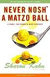 Never Nosh a Matzo Ball, Sharon Kahn, 0684847388