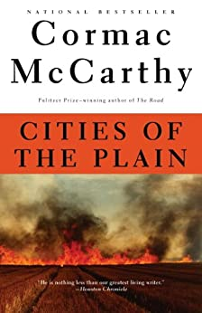 Cities of the Plain: Book 3 of Border Trilogy (The Border Trilogy) by [McCarthy, Cormac]