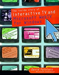 Inside Story of Interactive Television and WebTV for Windows