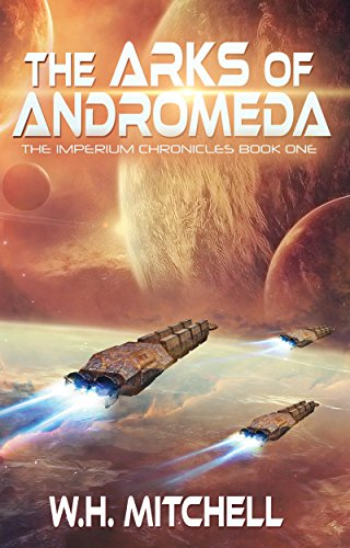 The Arks of Andromeda (The Imperium Chronicles Book (Robot Science Fiction)
