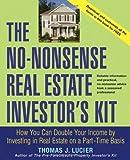 The No-Nonsense Real Estate Investor's Kit, Thomas J. Lucier, 0471756539