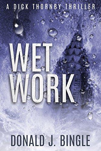 Wet Work (A Dick Thornby Thriller Book 2)