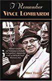 I Remember Vince Lombardi, Mike Towle, 1581824165