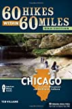 60 Hikes Within 60 Miles: Chicago: Including Wisconsin and Northwest Indiana