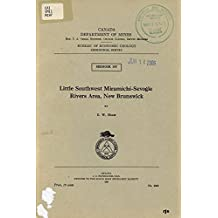 Little Southwest Miramichi-Sevogle Rivers Area, New Brunswick Memoir 197
